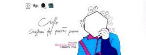 Ciulla // Canzoni dal quarto piano - Release PARTY @ Caracol Contemporanea Casa del Popolo